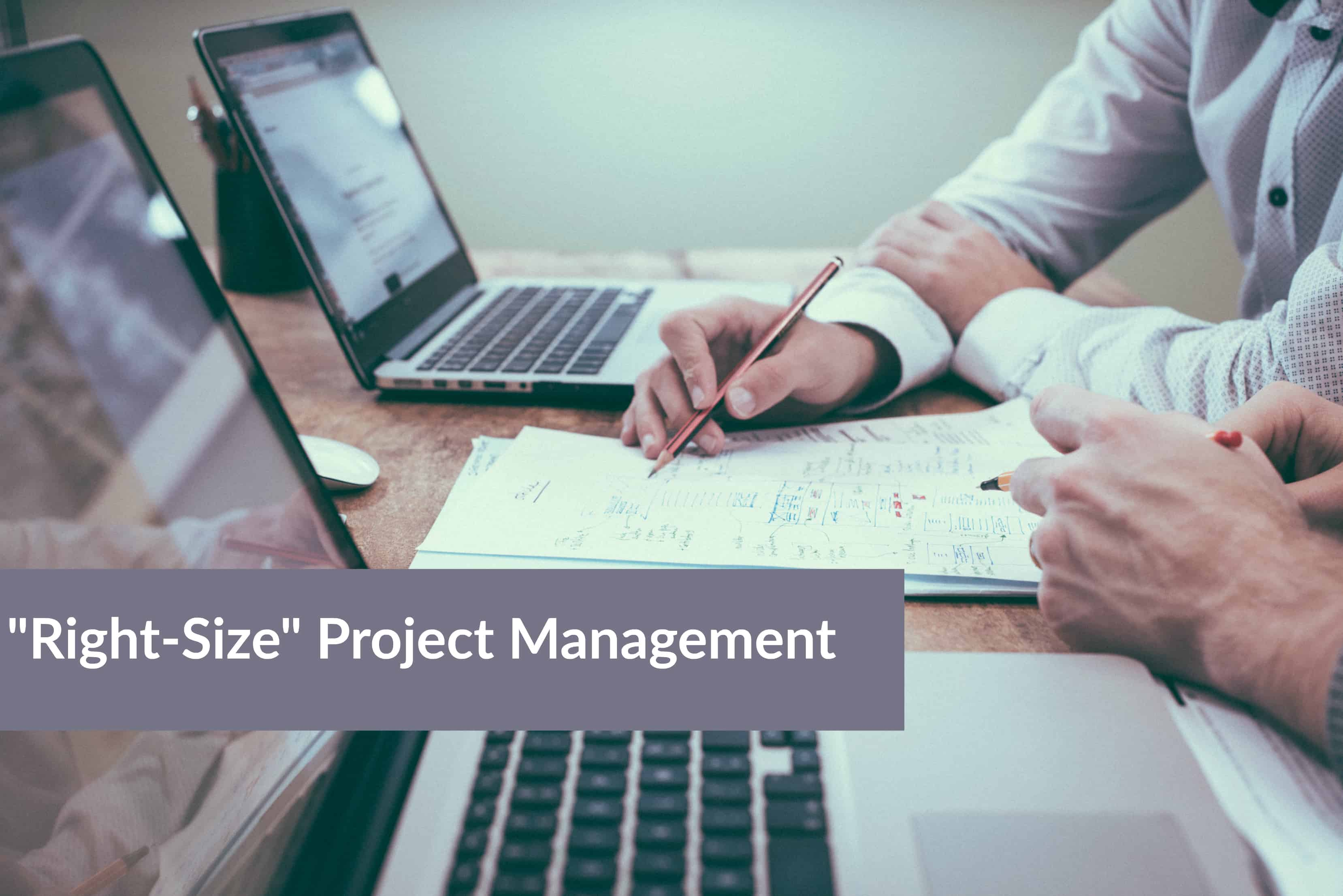 Right-Size Project Management